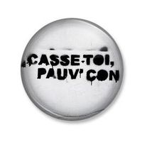 Badge-casse-toi-pauv-con